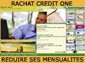 Rachat credits: le rachat de crédit: reduire ses mensualités
